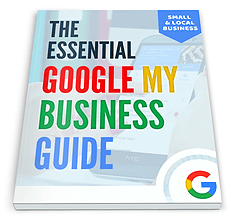 The Essential Google My Business Guide for Small and Local Business